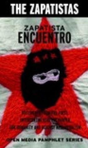 Zapatista Encuentro: Documents from the 1996 Encounter for Humanity and Against Neoliberalism