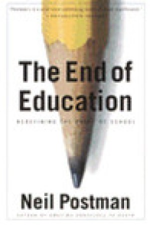 read online The End of Education: Redefining the Value of School