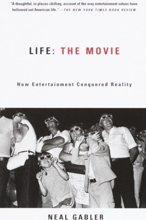 Reading books Life: The Movie: How Entertainment Conquered Reality