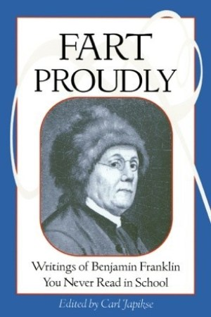 Reading books Fart Proudly: Writings of Benjamin Franklin You Never Read in School