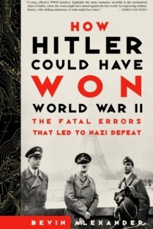 Reading books How Hitler Could Have Won World War II: The Fatal Errors That Led to Nazi Defeat