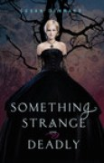 Download Something Strange and Deadly (Something Strange and Deadly, #1) books