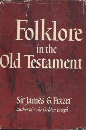 Reading books Folklore in the Old Testament: Studies in Comparative Religion, Legend and Law (Collected Works)