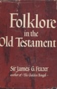 Download Folklore in the Old Testament: Studies in Comparative Religion, Legend and Law (Collected Works) books
