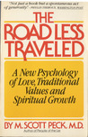 The Road Less Traveled: A New Psychology of Love, Traditional Values, and Spiritual Growth