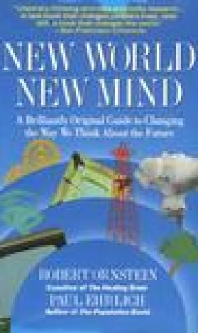 New World, New Mind: Changing the Way We Think to Save Our Future