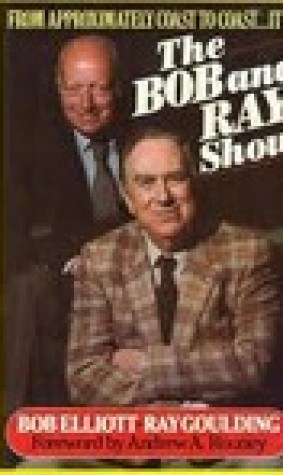 From Approximately Coast to Coast ... It's the Bob and Ray Show