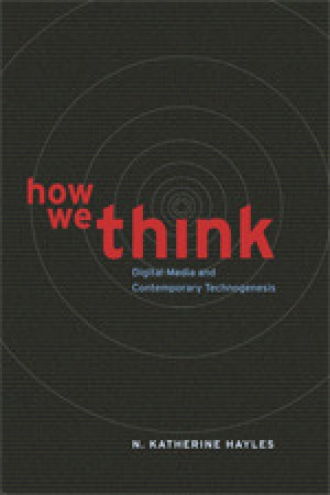 Reading books How We Think: Digital Media and Contemporary Technogenesis