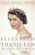 Download Elizabeth the Queen: The Life of a Modern Monarch books