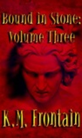 Bound in Stone: Volume Three