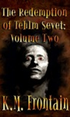 The Redemption of Tehlm Sevet: Volume Two