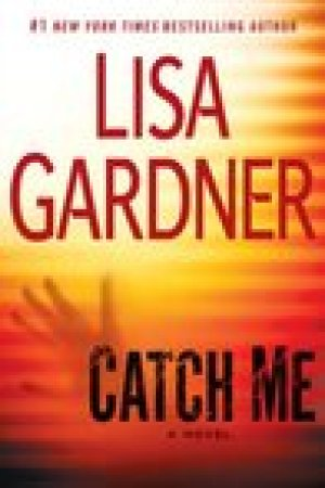 read online Catch Me (Detective D.D. Warren, #6)