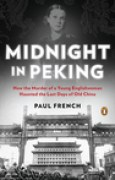 Download Midnight in Peking: How the Murder of a Young Englishwoman Haunted the Last Days of Old China books