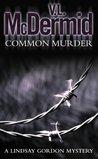 Common Murder (Lindsay Gordon, #2)
