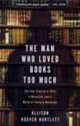 Download The Man Who Loved Books Too Much: The True Story of a Thief, a Detective, and a World of Literary Obsession books