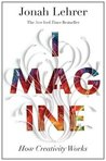 Download Imagine: How Creativity Works