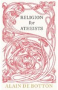 Download Religion for Atheists: A Non-Believer's Guide to the Uses of Religion pdf / epub books