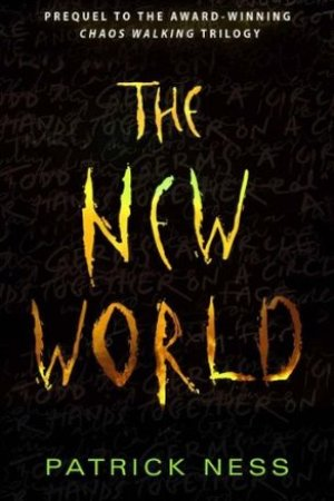 Reading books The New World (Chaos Walking, #0.5)