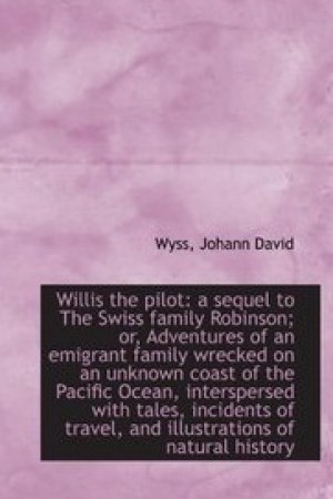 Reading books Willis the pilot a sequel to The Swiss family Robinson or Adventures of an emigrant family wrecke