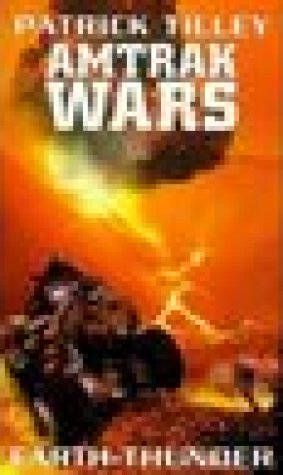 Earth-Thunder (Amtrak Wars, #6)