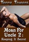 Keeping It Secret (Moan for Uncle, #2)