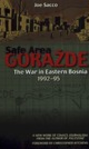 Safe Area Gorade: The War in Eastern Bosnia, 1992-1995
