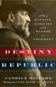 Download Destiny of the Republic: A Tale of Madness, Medicine and the Murder of a President books