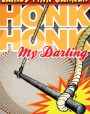 Honk Honk, My Darling (Rex Koko, Private Clown, #1)