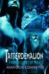 Download Tatterdemalion (Foundations of Magic, #1)