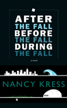 After the Fall, Before the Fall, During the Fall