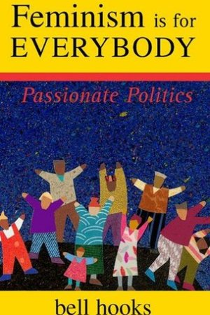 Reading books Feminism is for Everybody: Passionate Politics