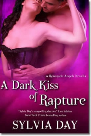 read online A Dark Kiss of Rapture (Renegade Angels, #0.5)