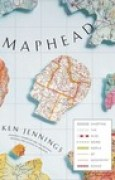 Download Maphead: Charting the Wide, Weird World of Geography Wonks books