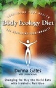 Download The Body Ecology Diet: Recovering Your Health and Rebuilding Your Immunity pdf / epub books