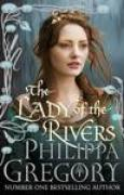 Download The Lady of the Rivers (The Plantagenet and Tudor Novels, #1) books