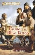 Download Curse of the Blue Tattoo: Being an Account of the Misadventures of Jacky Faber, Midshipman and Fine Lady (Bloody Jack, #2) pdf / epub books