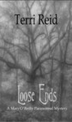 Loose Ends (Mary OReilly Paranormal Mystery #1)
