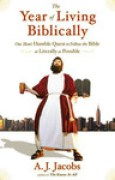 Download The Year of Living Biblically: One Man's Humble Quest to Follow the Bible as Literally as Possible books