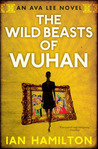 Download The Wild Beasts of Wuhan (Ava Lee, #3)