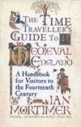 Download The Time Traveller's Guide to Medieval England: A Handbook for Visitors to the Fourteenth Century books
