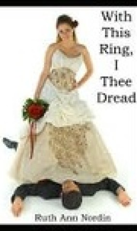 With This Ring, I Thee Dread (Omaha Romances, #1)