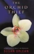 Download The Orchid Thief: A True Story of Beauty and Obsession books
