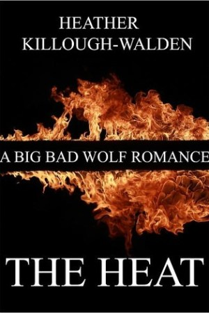 read online The Heat (The Big Bad Wolf, #1)