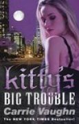 Download Kitty's Big Trouble (Kitty Norville, #9) books