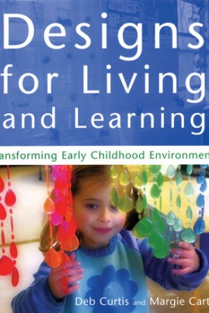 Reading books Designs for Living and Learning: Transforming Early Childhood Environments