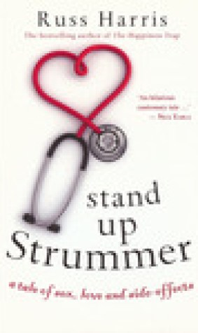 Stand Up Strummer: A Tale of Sex, Love and Side-effects