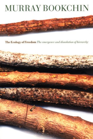 Reading books The Ecology of Freedom: The Emergence and Dissolution of Hierarchy