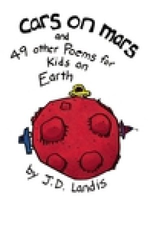 read online Cars on Mars: And 49 other Poems for Kids on Earth