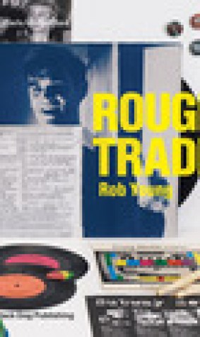 Rough Trade: Labels Unlimited