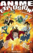 Download Anime Explosion! The What? Why? and Wow! of Japanese Animation books